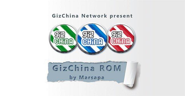 GizRom - GizChina Porting Rom