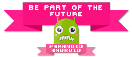 Paranoid Android - Be part of the future