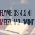 Flyme OS 4.5.4I meizu m2 mini