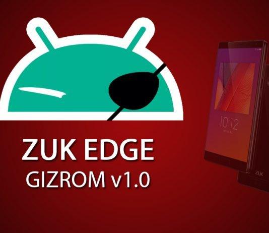 ZUK Edge GizROM 1.0