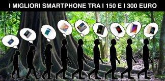 I migliori smartphone dai 150 ai 300 euro maggio 2017