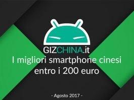 I migliori smartphone cinesi entri i 200 euro - Agosto 2017