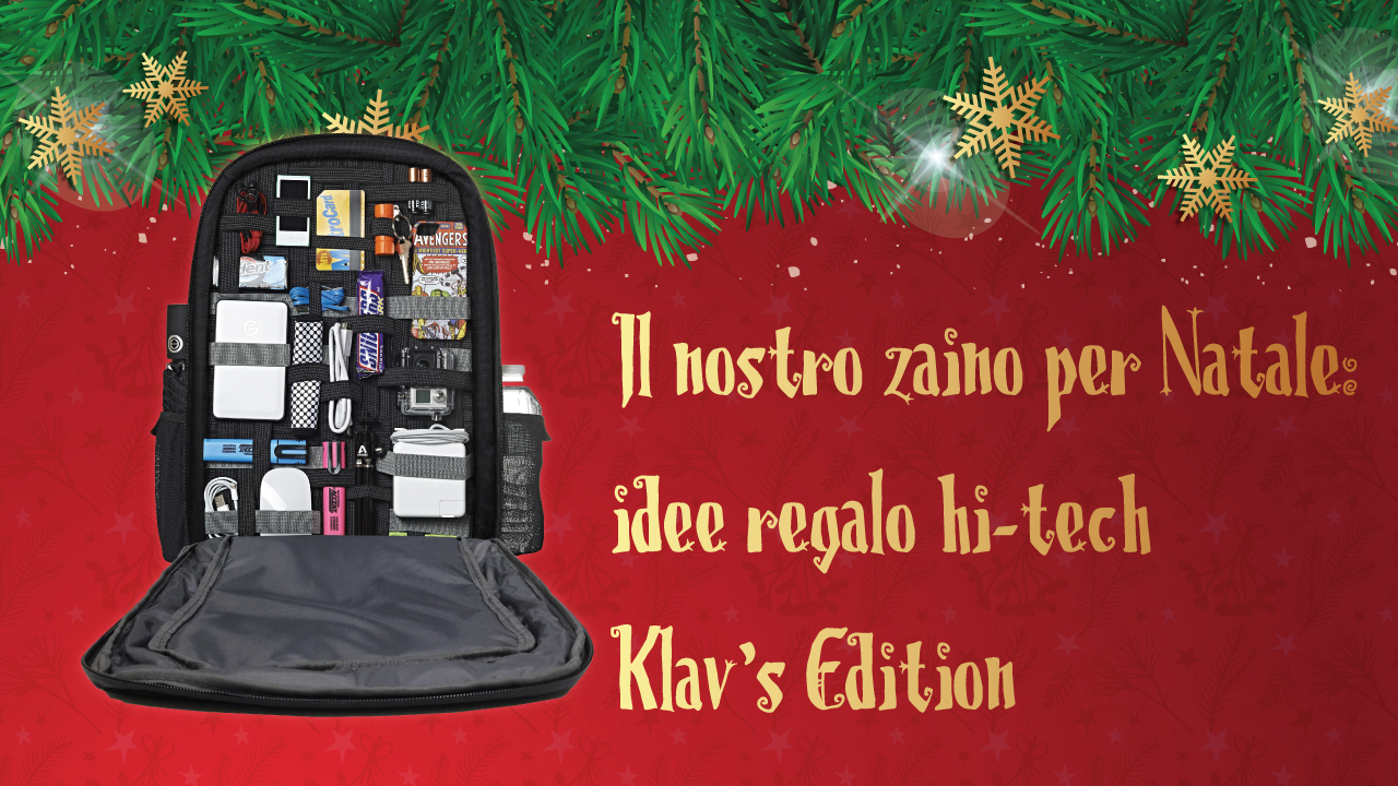 Our backpack for Christmas: hi-tech gift ideas - Klav\'s Edition