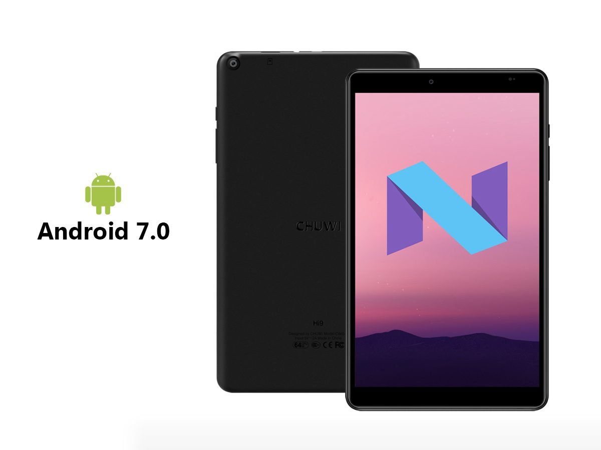 chuwi Hi9 android 7.0 nougat