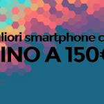 Les meilleurs smartphones chinois jusqu'à 150 euro
