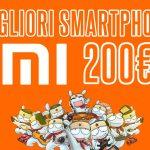 migliori smartphone xiaomi 200 euro