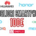 migliori smartphone cinesi 100 euro