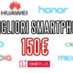 migliori smartphone cinesi 150 euro