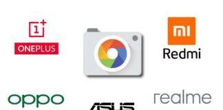 google camera xiaomi redmi oneplus oppo realme asus