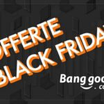 banggood black friday 2020 guida acquisto