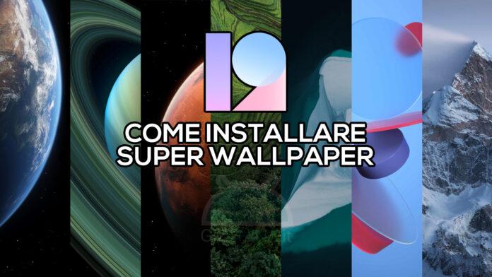 come installare super wallpaper miui 12 xiaomi