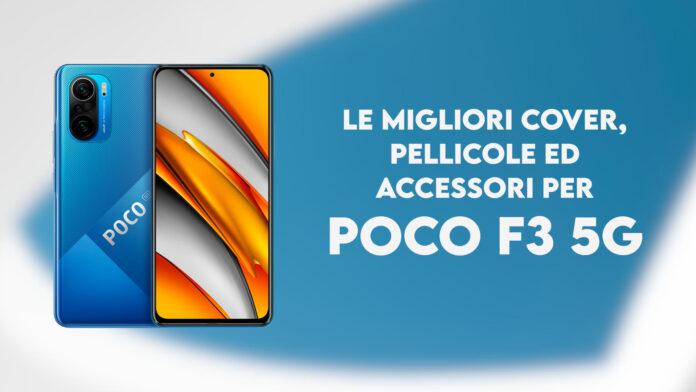 poco f3 5g migliori cover pellicole ed accessori