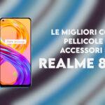 realme 8 pro cover pellicole accessori