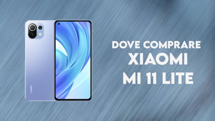 Dove comprare Xiaomi Mi 11 Lite in Italia