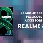 Realme 8 5G cover pellicole accessori