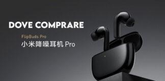dove comprare Xiaomi FlipBuds Pro