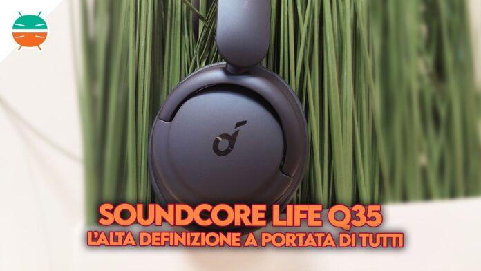 recensione soundcore life q35 cuffie anc anker copertina