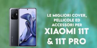 xiaomi 11t pro migliori cover pellicole accessori