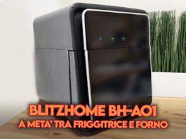 recensione blitzhome bh-ao1 friggitrice aria smart copertina